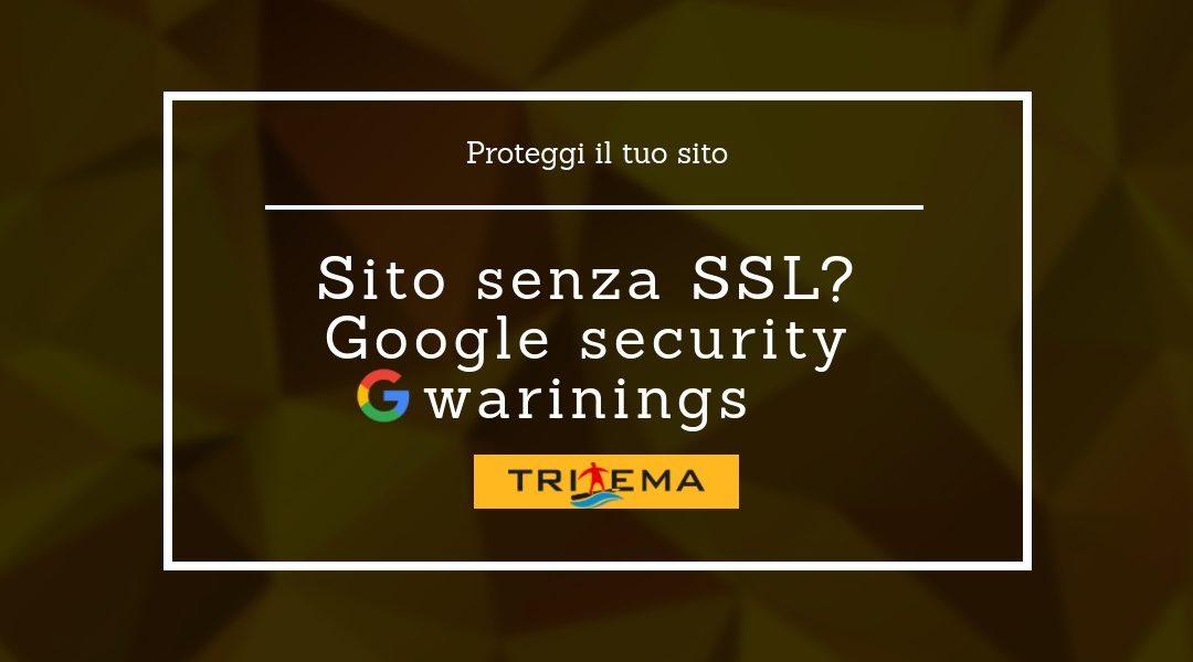 Sito senza SSL? Google avvisa i tuoi utenti